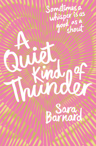 A Quiet Kind of Thunder Sara Barnard Review The Wednesday Issue