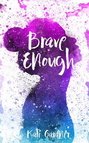 brave enough kati gardner