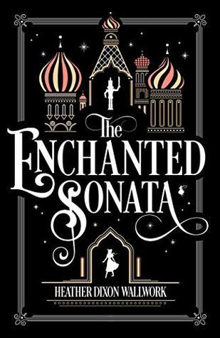 The Enchanted Sonata Heather Dixon Wallwork Cover