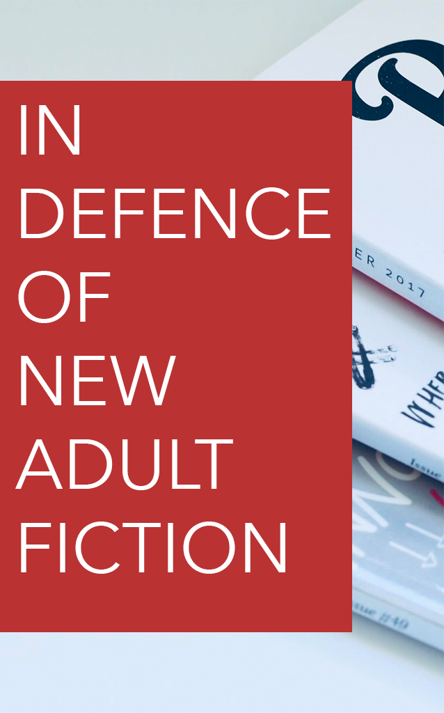 IN DEFENCE OF NEW ADULT FICTION